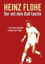 Heinz Flohe - Der mit dem Ball tanzte, 1 DVD