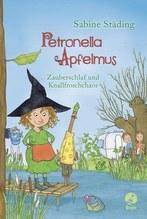 Petronella Apfelmus - Zauberschlaf und Knallfroschchaos | Städing, Sabine