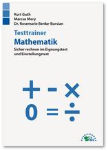 Testtrainer Mathematik | Guth, Kurt; Mery, Marcus; Benke-Bursian, Rosemarie