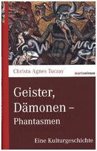 Geister, Dämonen - Phantasmen | Tuczay, Christa A .