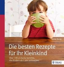 Die besten Rezepte für Ihr Kleinkind | Iburg, Anne