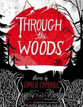 Through the Woods | Carroll, Emily