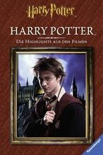 Harry Potter. Die Highlights aus den Filmen. Harry Potter | Baker, Felicity