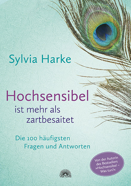 Hochsensibel ist mehr als zartbesaitet   Harke, Sylvia