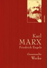 Karl Marx / Friedrich Engels - Gesammelte Werke | Marx, Karl; Engels, Friedrich