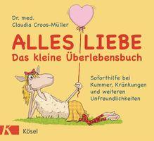 Alles Liebe - Das kleine Überlebensbuch | Croos-Müller, Claudia