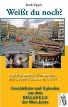 Weißt du noch? Geschichten und Episoden aus dem Bielefeld der 80er-Jahre | Tippelt, Frank