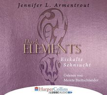 Dark Elements - Eiskalte Sehnsucht, 6 Audio-CDs | Armentrout, Jennifer L.