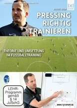 Pressing richtig trainieren: Theorie und Umsetzung im Fußballtraining | Baum, Manuel