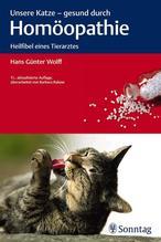 Unsere Katze, gesund durch Homöopathie | Wolff, Hans G.