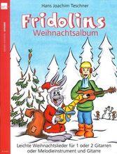 Fridolins Weihnachtsalbum, für 1 oder 2 Gitarren oder Melodieinstrument und Gitarre | Teschner, Hans J.