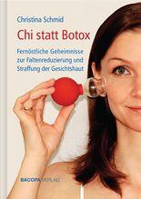 Chi statt Botox | Schmid, Christina