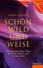 Schön, wild und weise | Gamma, Anna
