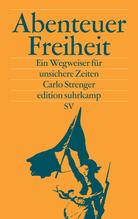 Abenteuer Freiheit | Strenger, Carlo
