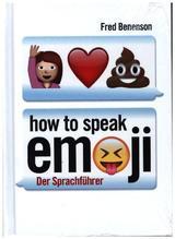How to speak Emoji | Benenson, Fred