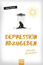 Depression abzugeben | Hauck, Uwe
