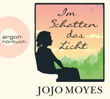 Im Schatten das Licht, 7 Audio-CDs | Moyes, Jojo
