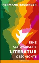 Eine schwäbische Literaturgeschichte | Bausinger, Hermann