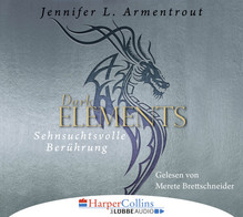 Dark Elements - Sehnsuchtsvolle Berührung, 6 Audio-CDs | Armentrout, Jennifer L.