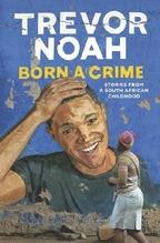 Born a Crime   Noah, Trevor