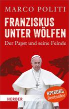 Franziskus unter Wölfen | Politi, Marco