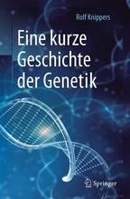 Eine kurze Geschichte der Genetik | Knippers, Rolf
