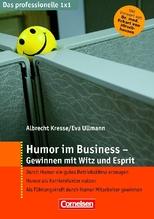 Humor im Business - Gewinnen mit Witz und Esprit | Kresse, Albrecht; Ullmann, Eva