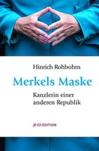Merkels Maske | Rohbohm, Hinrich