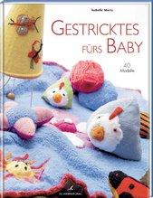 Gestricktes fürs Baby: 40 Modelle