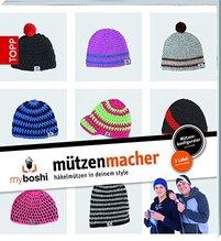 my boshi - Mützenmacher - Mützen in deinem Style selber häkeln (ohne CD)