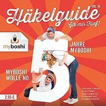 my boshi Häkelguide Vol. 10 - Gib mir Fünf! - 5 Jahre myboshi - inklusive 5 neuen Boshi-Häkel-Anleitungen für Einsteiger und Fortgeschrittene