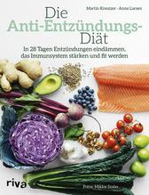 Die Anti-Entzündungs-Diät | Kreutzer, Martin; Larsen, Anne