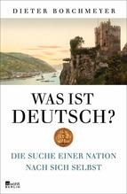 Was ist deutsch? | Borchmeyer, Dieter