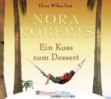 Ein Kuss zum Dessert, 5 Audio-CDs | Roberts, Nora