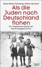 Als die Juden nach Deutschland flohen | Föhrding, Hans-Peter; Verfürth, Heinz