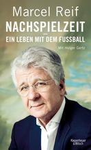 Nachspielzeit - ein Leben mit dem Fußball   Reif, Marcel; Gertz, Holger