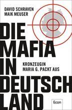 Die Mafia in Deutschland | Schraven, David; Meuser, Maik