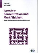 Testtrainer Konzentration und Merkfähigkeit | Guth, Kurt; Mery, Marcus