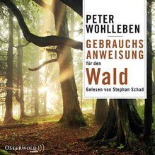 Gebrauchsanweisung für den Wald, 6 Audio-CDs | Wohlleben, Peter