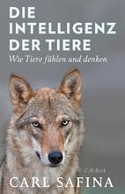 Die Intelligenz der Tiere | Safina, Carl