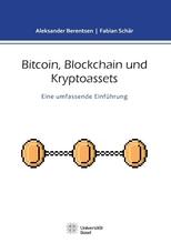 Bitcoin, Blockchain und Kryptoassets | Schär, Fabian; Berentsen, Aleksander