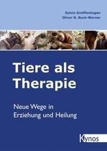 Tiere als Therapie | Greiffenhagen, Sylvia; Buck-Werner, Oliver N.
