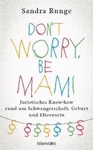 Don't worry, be Mami | Runge, Sandra