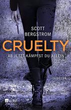 Cruelty | Bergstrom, Scott