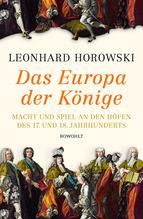 Das Europa der Könige   Horowski, Leonhard