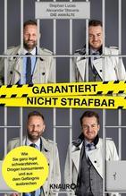 Garantiert nicht strafbar | Lucas, Stephan; Stevens, Alexander