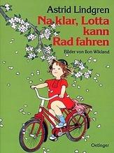 Na klar, Lotta kann radfahren | Lindgren, Astrid; Wikland, Ilon