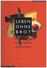 Leben ohne Brot   Lutz, Wolfgang