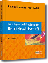 Grundlagen und Probleme der Betriebswirtschaft | Schmalen, Helmut; Pechtl, Hans