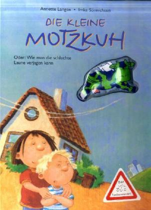 Die kleine Motzkuh oder Wie man die schlechte Laune verjagen kann, m. Fingerpuppe | Langen, Annette; Sönnichsen, Imke